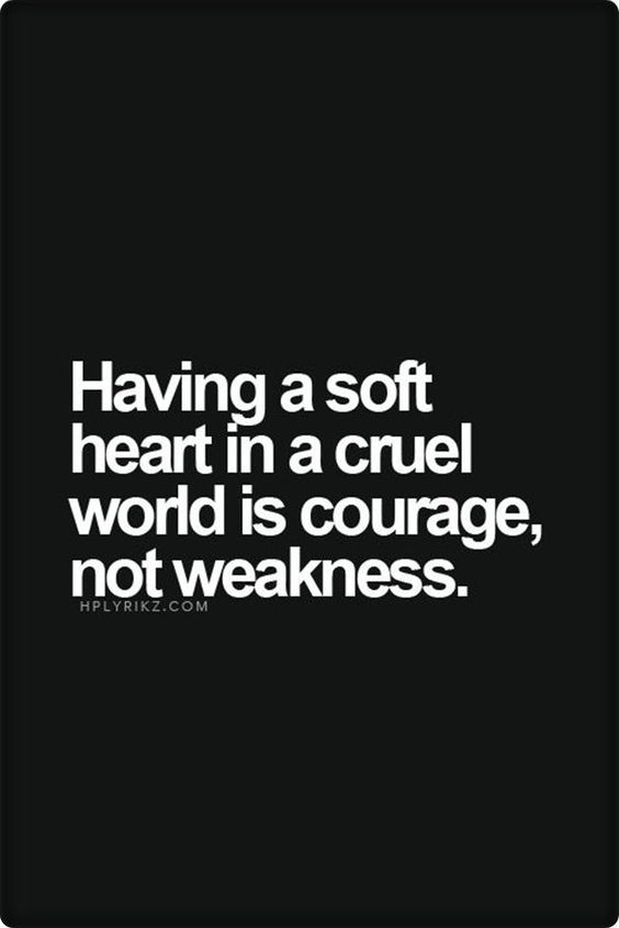 soft heart inspirational quote